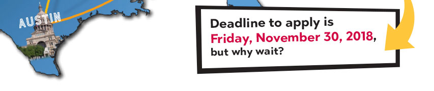 Deadline to apply is Friday, November 30, 2018, but why wait?